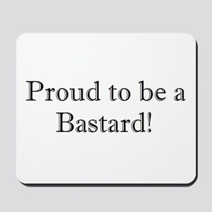 Proud to be BASTARDO Mousepad