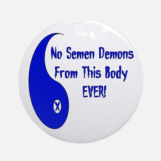 No Semen Demons Ornament (Round)
