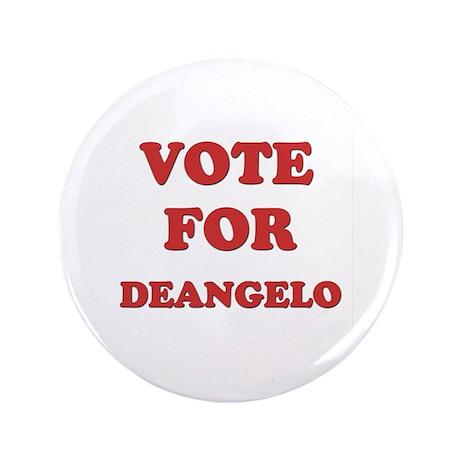 "Vote for DEANGELO 3.5"" Button"