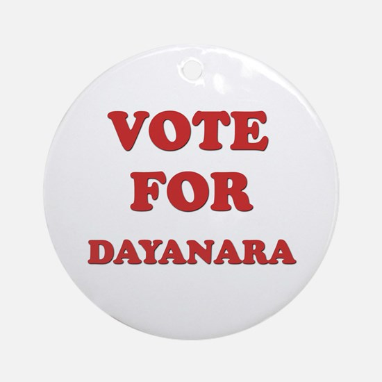 Vote for DAYANARA Ornament (Round)