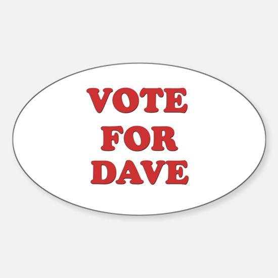 Vote for DAVE Oval Decal