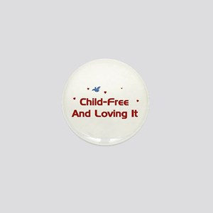 Child-Free Loving It Mini Button