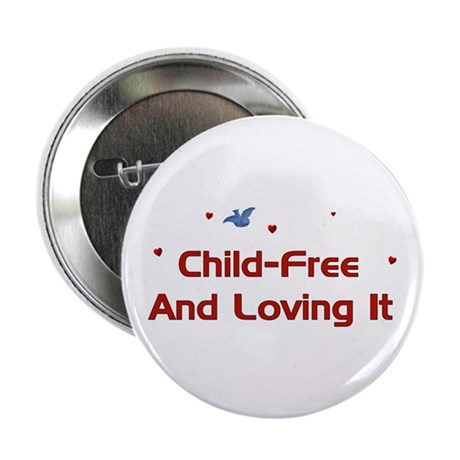 "Child-Free Loving It 2.25"" Button"