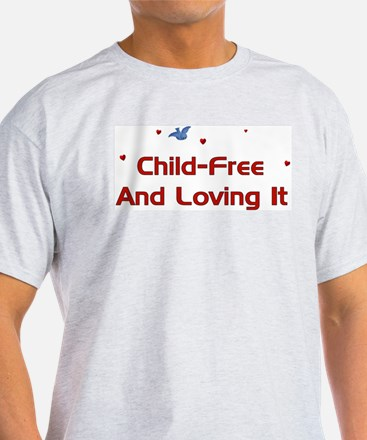 Child-Free Loving It T-Shirt