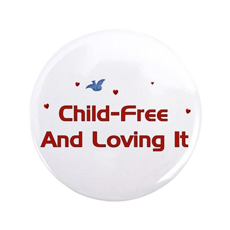 "Child-Free Loving It 3.5"" Button"