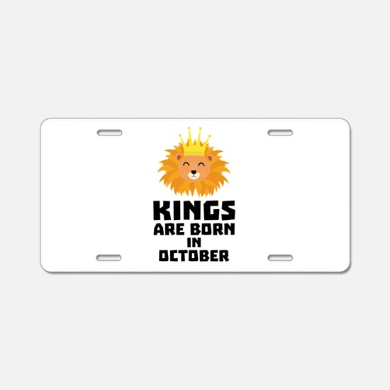 Kings are born in OCTOBER C Aluminum License Plate