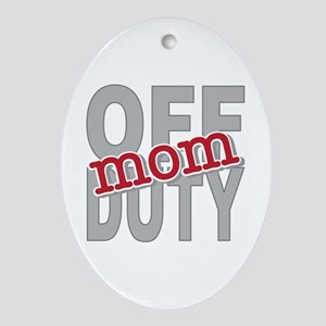 Off Duty Mom Profession Oval Ornament