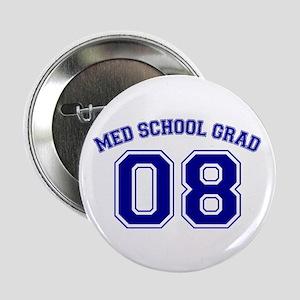 """Med School Grad 08 (Blue) 2.25"""" Button"""