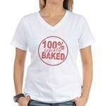 Totally Baked Women's V-Neck T-Shirt