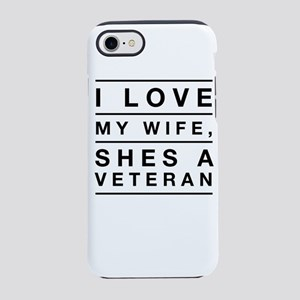 I love my wife, shes a veteran iPhone 8/7 Tough Ca
