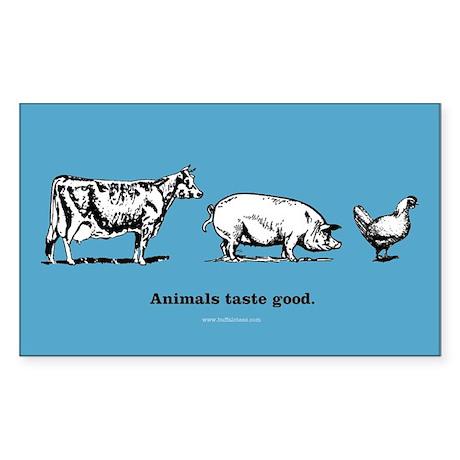 Animals Taste Good. Rectangle Sticker