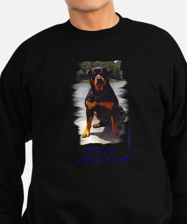 Are you talking to me Sweatshirt