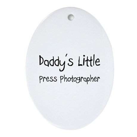 Daddy's Little Press Photographer Oval Ornament