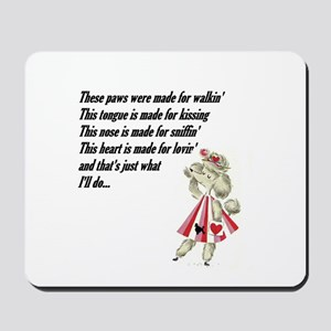 these paws were made for walkin' Mousepad