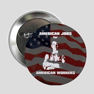 "American Jobs... 2.25"" Button"