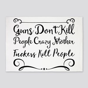 Guns Don't Kill People Crazy Mother 5'x7'Area Rug