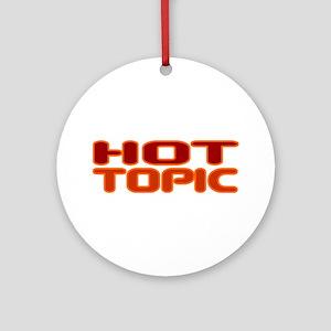 Hot Topic Ornament (Round)