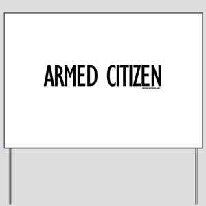 Armed Citizen Yard Sign