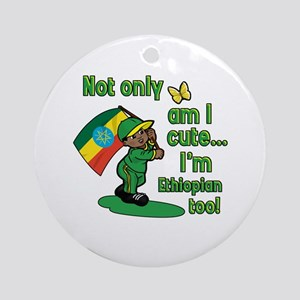 Not only am I cute I'm Ethiopian too! Ornament (Ro