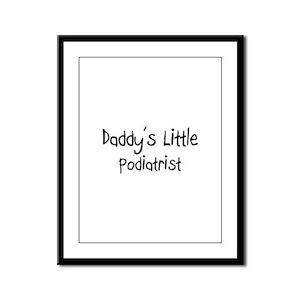 Daddy's Little Podiatrist Framed Panel Print