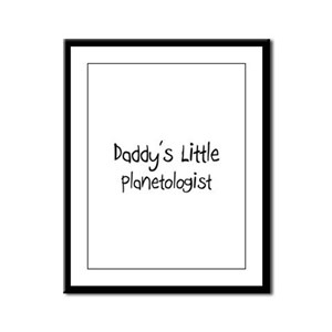 Daddy's Little Planetologist Framed Panel Print
