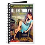 "Pulp Journal - ""I'll Get You Yet"""