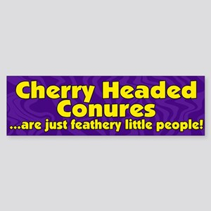 Feathery Ppl Cherry Headed Conure Bumper Sticker