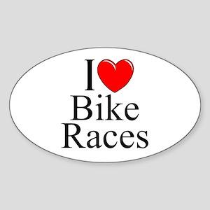 """""""I Love (Heart) Bike Races"""" Oval Sticker"""