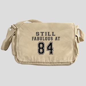 Still Fabulous At 84 Birthday Design Messenger Bag