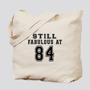 Still Fabulous At 84 Birthday Designs Tote Bag