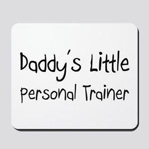Daddy's Little Personal Trainer Mousepad