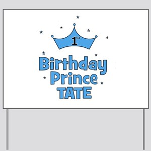 1st Birthday Prince Tate! Yard Sign