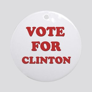 Vote for CLINTON Ornament (Round)