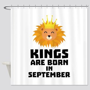 Kings are born in SEPTEMBER Ck209 Shower Curtain