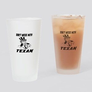 Do Not Mess With Texan Drinking Glass