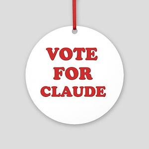 Vote for CLAUDE Ornament (Round)