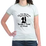 Need a Drink Hen Party Jr. Ringer T-Shirt