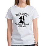 Need a Drink Hen Party Women's T-Shirt