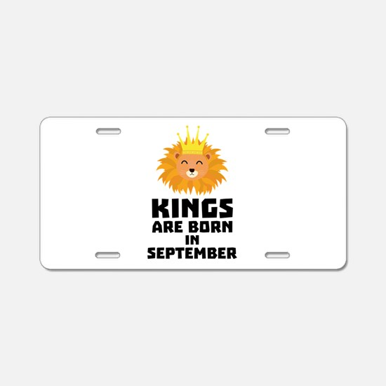 Kings are born in SEPTEMBER Aluminum License Plate