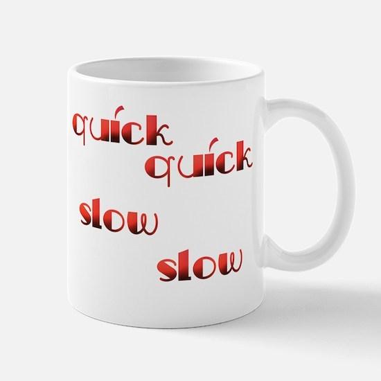 Quick Slow Design #533 Mug