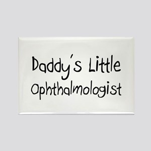Daddy's Little Ophthalmologist Rectangle Magnet