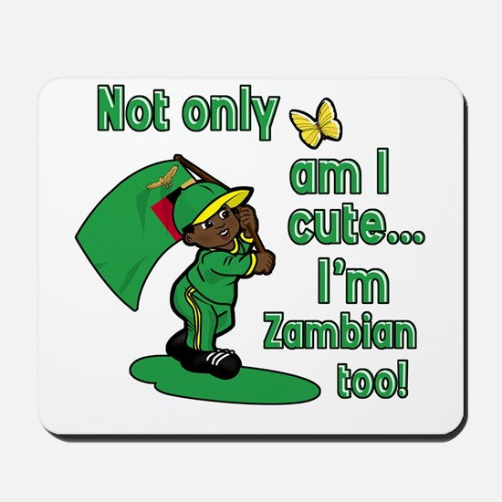 Not only am I cute I'm Zambian too! Mousepad