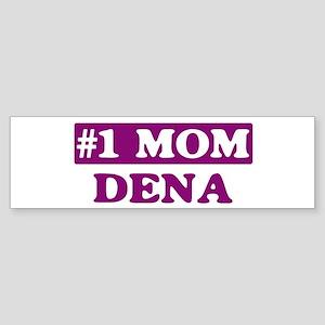 Dena - Number 1 Mom Bumper Sticker