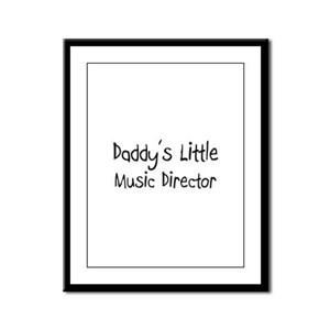Daddy's Little Music Director Framed Panel Print