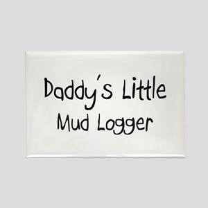 Daddy's Little Mud Logger Rectangle Magnet