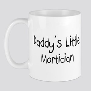 Daddy's Little Mortician Mug