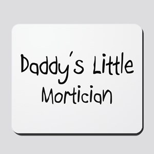 Daddy's Little Mortician Mousepad