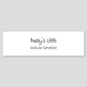 Daddy's Little Molecular Geneticist Sticker (Bumpe