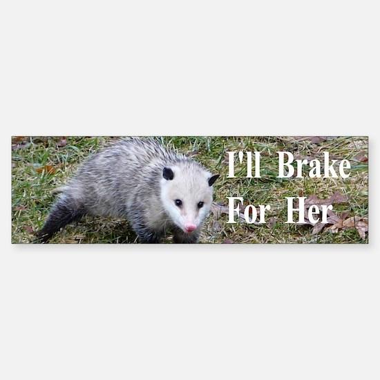 Opossum Brake for Her Sticker (Bumper)