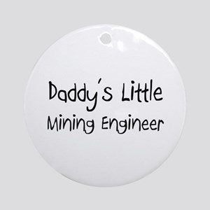 Daddy's Little Mining Engineer Ornament (Round)
